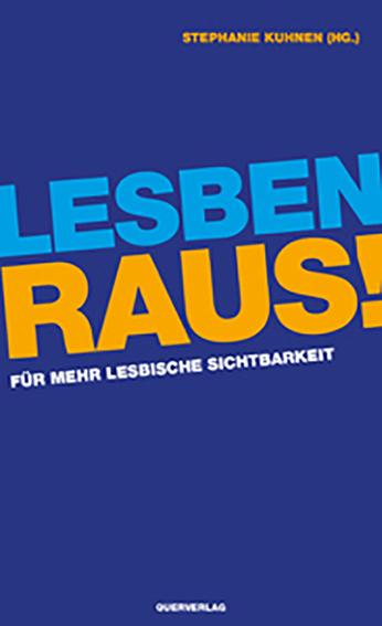 Lesben raus! Für mehr lesbische Sichtbarkeit